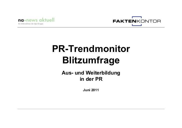 PR-Trendmonitor  Blitzumfrage Aus- und Weiterbildung        in der PR         Juni 2011