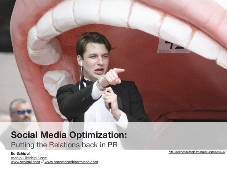 Social Media Optimization: Putting the Relations back in PR                                                  http://flickr....