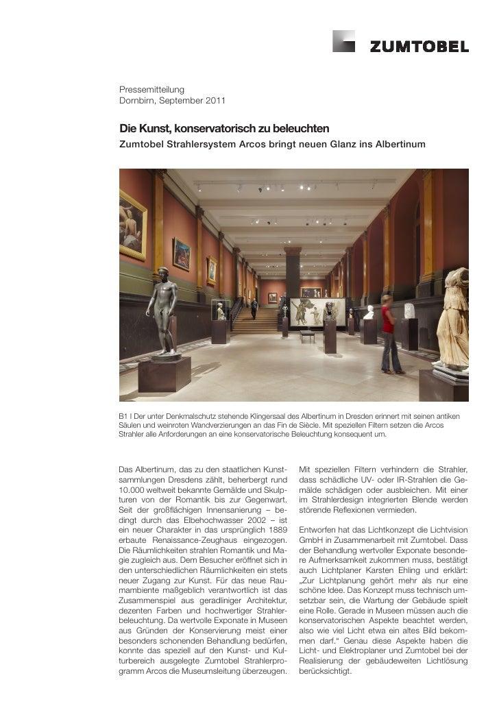 PressemitteilungDornbirn, September 2011Die Kunst, konservatorisch zu beleuchtenZumtobel Strahlersystem Arcos bringt neuen...