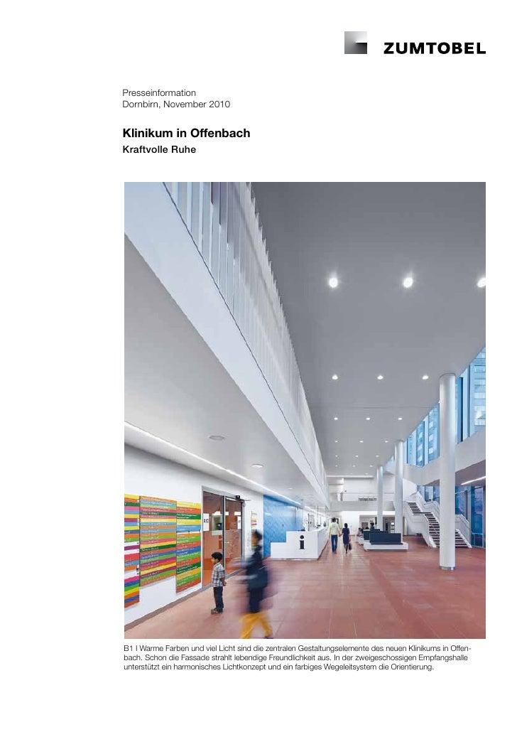 PresseinformationDornbirn, November 2010Klinikum in OffenbachKraftvolle RuheB1 I Warme Farben und viel Licht sind die zent...