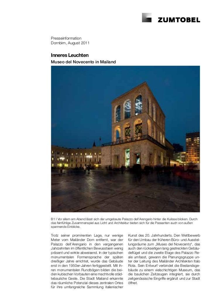 PresseinformationDornbirn, August 2011Inneres LeuchtenMuseo del Novecento in MailandB1 I Vor allem am Abend lässt sich der...
