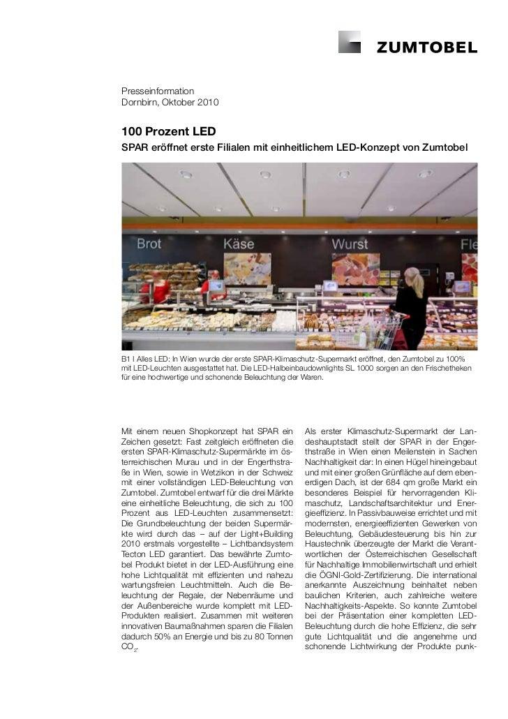 PresseinformationDornbirn, Oktober 2010100 Prozent LEDSPAR eröffnet erste Filialen mit einheitlichem LED-Konzept von Zumto...