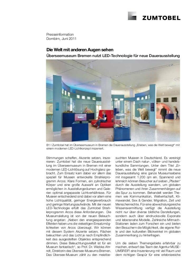 PresseinformationDornbirn, Juni 2011Die Welt mit anderen Augen sehenÜberseemuseum Bremen nutzt LED-Technologie für neue Da...