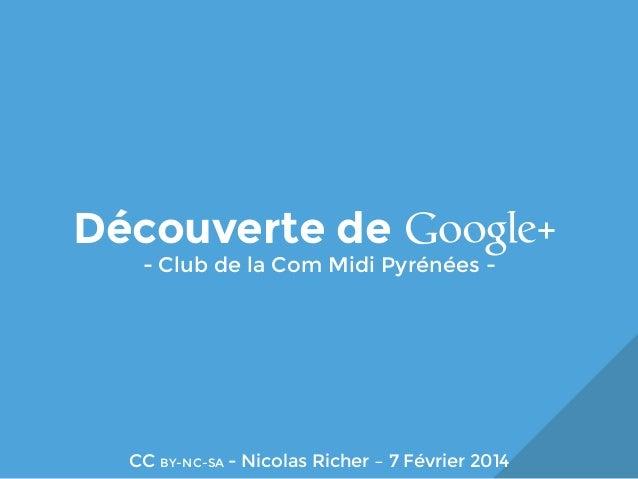 Découverte de  - Club de la Com Midi Pyrénées -   CC BY-NC-SA - Nicolas Richer – 7 Février 2014  d