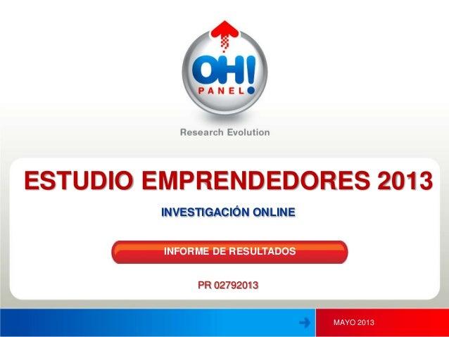 1MAYO 2013ESTUDIO EMPRENDEDORES 2013INVESTIGACIÓN ONLINEPR 02792013INFORME DE RESULTADOS