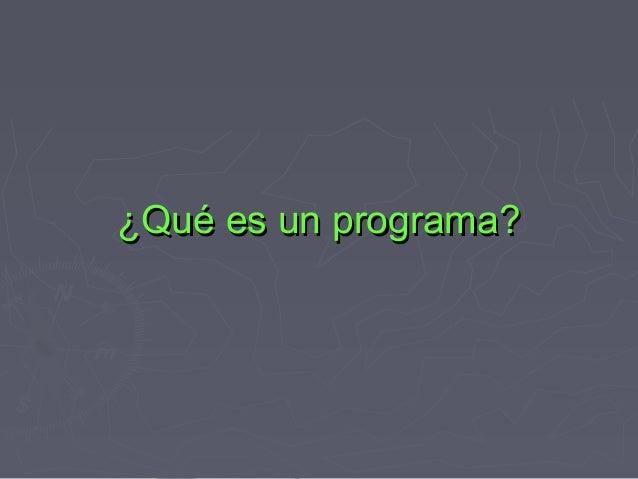 ¿Qué es un programa?