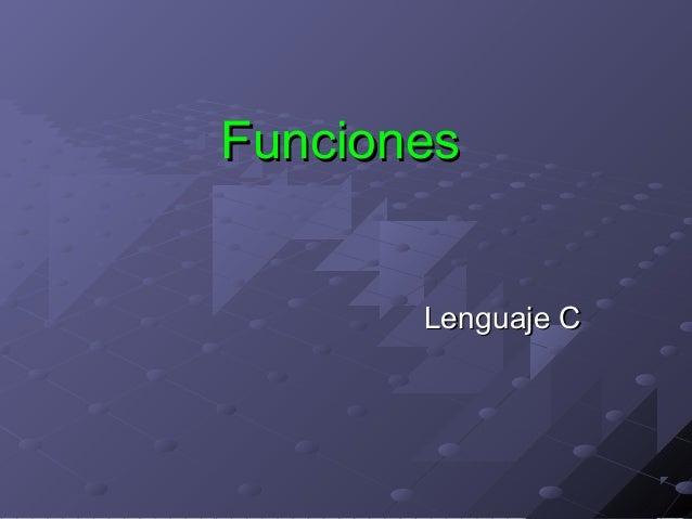 Funciones       Lenguaje C