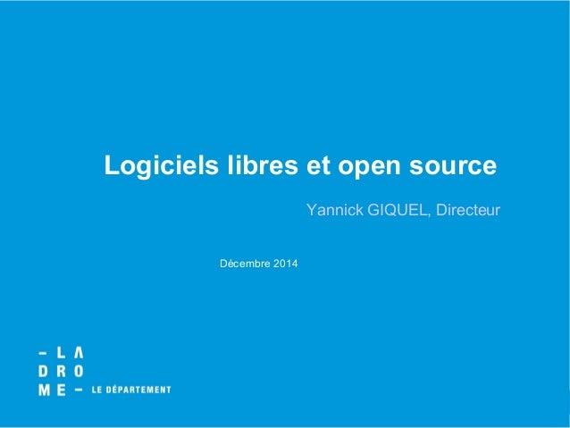 BUDGET PREVISIONNEL 2006 19, 20, 21 DECEMBRE 05 Logiciels libres et open source Yannick GIQUEL, Directeur Décembre 2014
