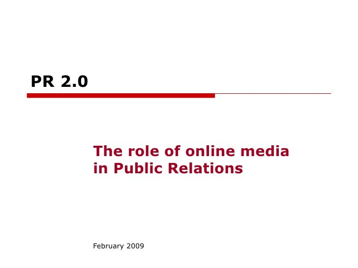 PR   2.0 The role of online media in Public Relations February 2009