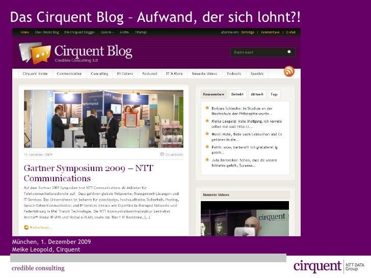 Das Cirquent Blog – Aufwand, der sich lohnt?! München, 1. Dezember 2009 Meike Leopold, Cirquent