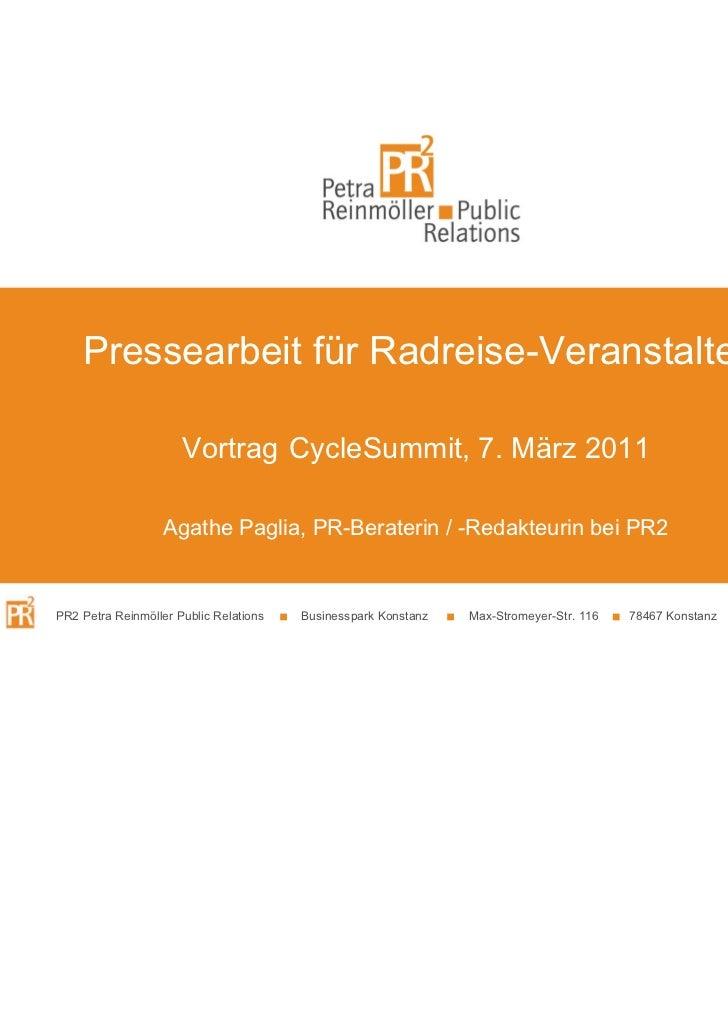 Pressearbeit für Radreise-Veranstalter                      Vortrag CycleSummit, 7. März 2011                   Agathe Pag...