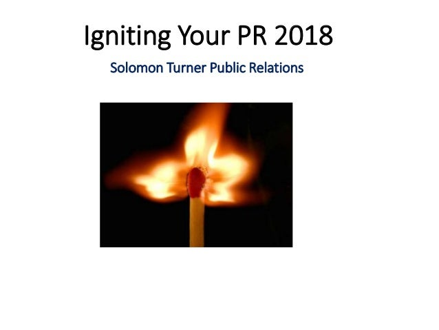 Igniting Your PR 2018 Solomon Turner Public Relations