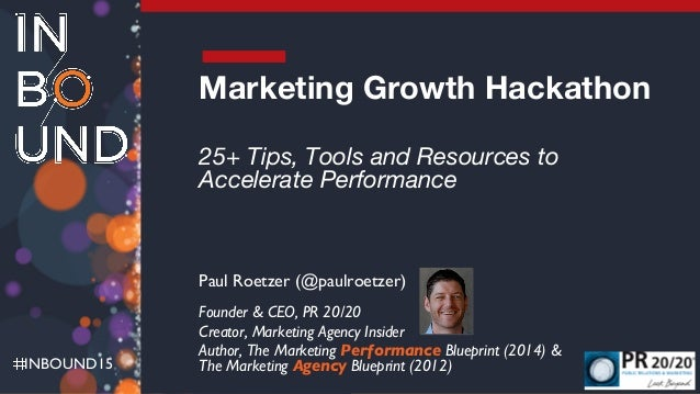The marketing growth hackathon 25 tips tools and resources to acce inbound15 marketing growth hackathon 25 tips tools and resources to accelerate performance paul roetzer malvernweather Images