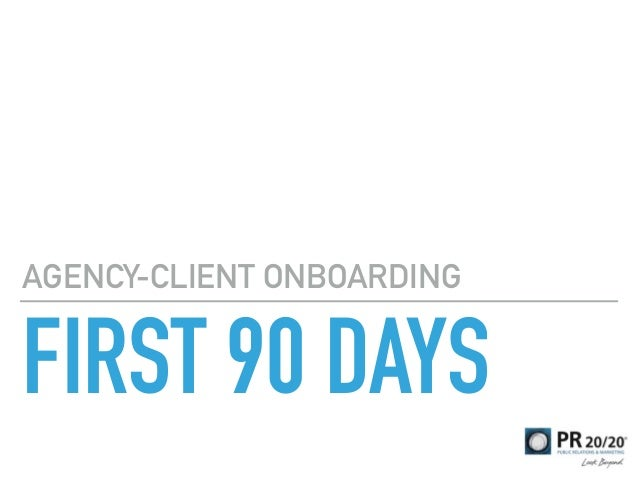 FIRST 90 DAYS AGENCY-CLIENT ONBOARDING