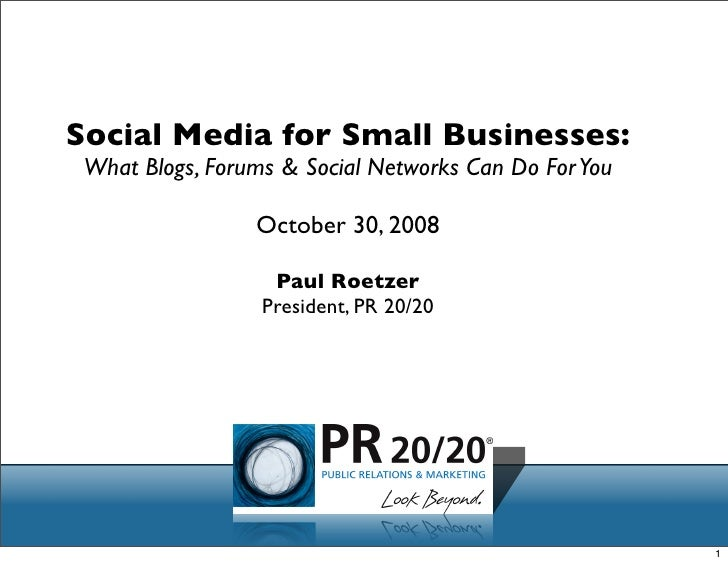 Social Media for Small Businesses:  What Blogs, Forums & Social Networks Can Do For You                   October 30, 2008...