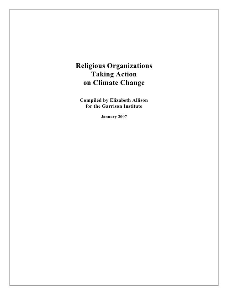 Religious Organizations     Taking Action  on Climate Change Compiled by Elizabeth Allison   for the Garrison Institute   ...