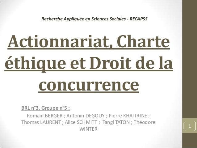 Recherche Appliquée en Sciences Sociales - RECAPSSActionnariat, Charteéthique et Droit de la    concurrence  BRL n°3, Grou...