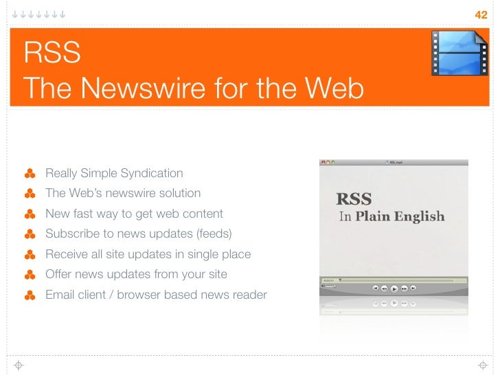 42   RSS The Newswire for the Web   Really Simple Syndication  The Web's newswire solution  New fast way to get web conten...