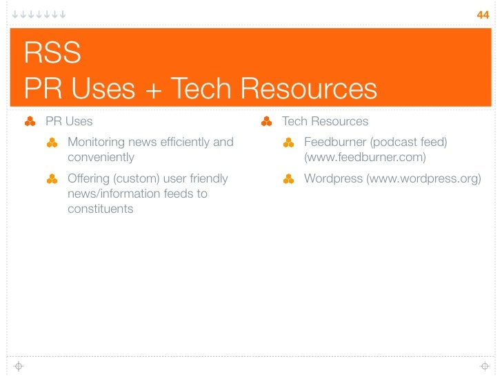 44   RSS PR Uses + Tech Resources  PR Uses                              Tech Resources     Monitoring news efficiently and ...