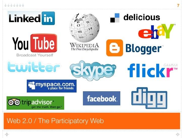 7     Web 2.0 / The Participatory Web