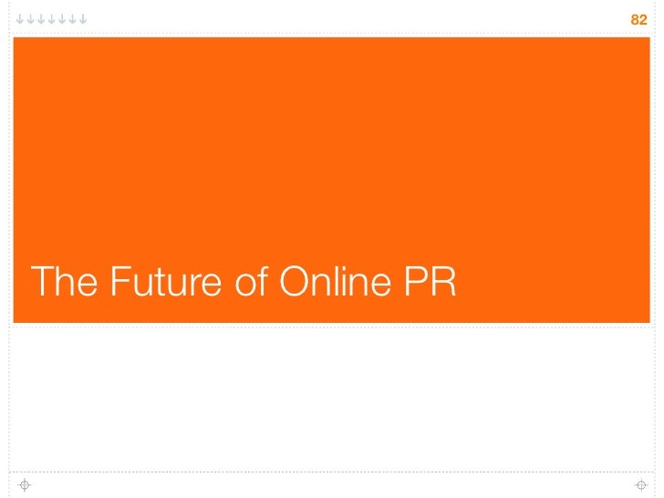 82     The Future of Online PR