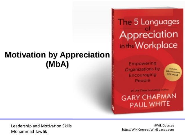 Leadership and Motvaton Skills Mohammad Tawfk #WikiCourses http:////WikiCoursesWWikiSpacesWcom Motivation by AppreciationM...
