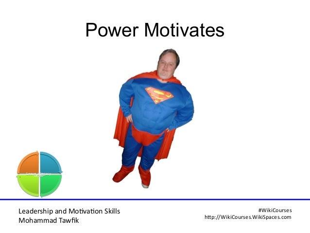 Leadership and Motvaton Skills Mohammad Tawfk #WikiCourses http:////WikiCoursesWWikiSpacesWcom Power Motivates LiveLive Lo...