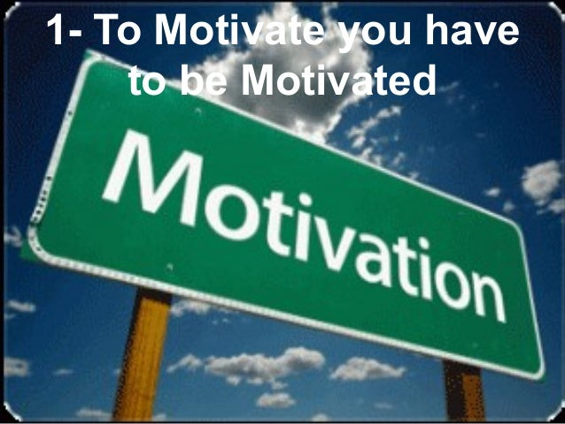 Leadership and Motvaton Skills Mohammad Tawfk #WikiCourses http:////WikiCoursesWWikiSpacesWcom 1- To Motivate you have to ...