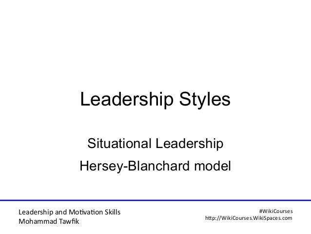 Leadership and Motvaton Skills Mohammad Tawfk #WikiCourses http:////WikiCoursesWWikiSpacesWcom Leadership Styles Situation...