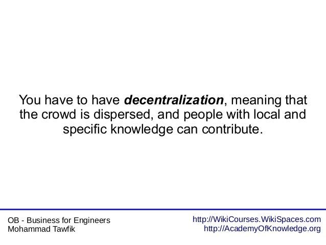 http://WikiCourses.WikiSpaces.com http://AcademyOfKnowledge.org OB - Business for Engineers Mohammad Tawfik You have to ha...