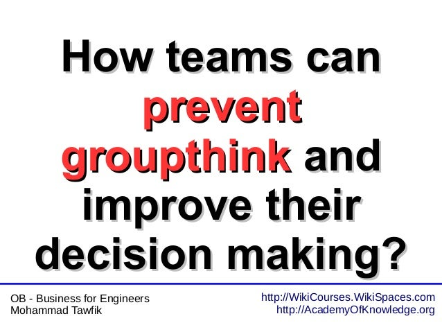 http://WikiCourses.WikiSpaces.com http://AcademyOfKnowledge.org OB - Business for Engineers Mohammad Tawfik How teams canH...