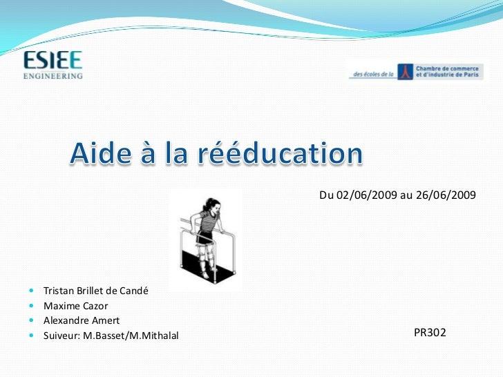 Du 02/06/2009 au 26/06/2009   Tristan Brillet de Candé   Maxime Cazor   Alexandre Amert   Suiveur: M.Basset/M.Mithalal...