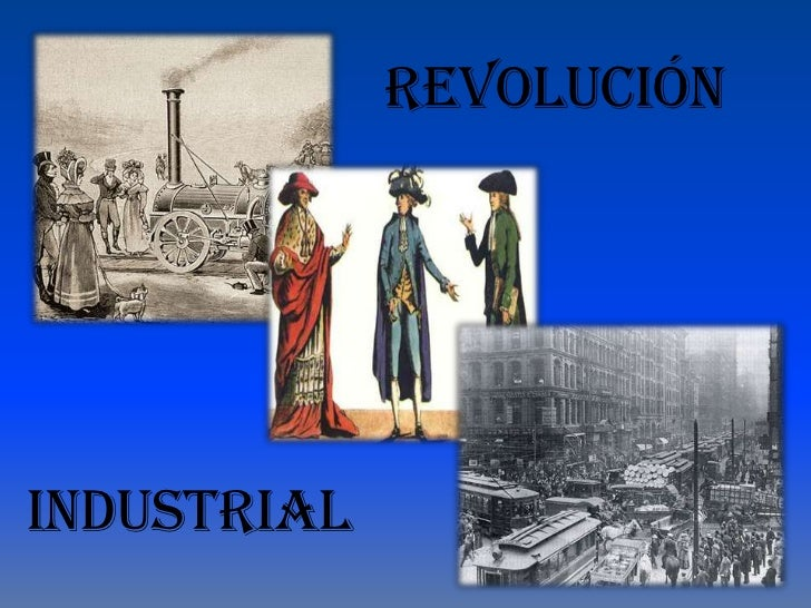 Revolución<br />Industrial<br />