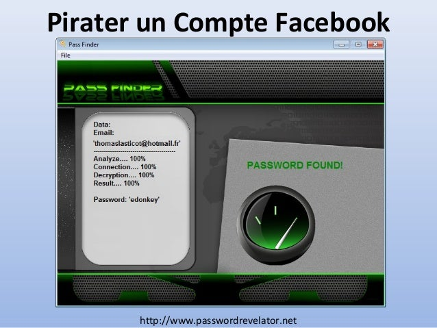 Pirater un Compte Facebook  http://www.passwordrevelator.net