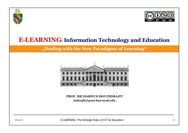 """E-LEARNING: The Strategic Roles of ICT for Education25-Jan-14 1 E-LEARNING: Information Technology and Education """"Dealing ..."""