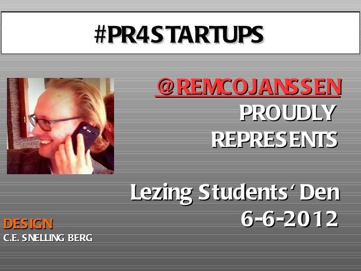 BEDANKT!                     #PR4STARTUPS                         @REMCOJANSSEN                               PROUDLY     ...
