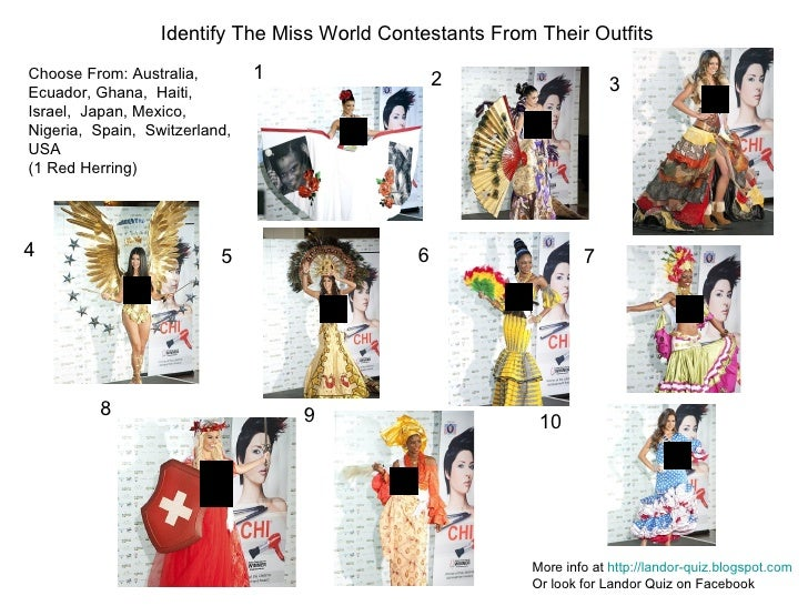 1 2 3 4 5 6 7 8 9 10 Identify The Miss World Contestants From Their Outfits More info at  http://landor-quiz.blogspot.com ...