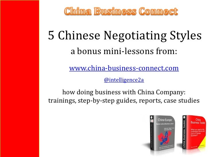 5 Chinese Negotiating Styles       a bonus mini-lessons from:       www.china-business-connect.com                   @inte...