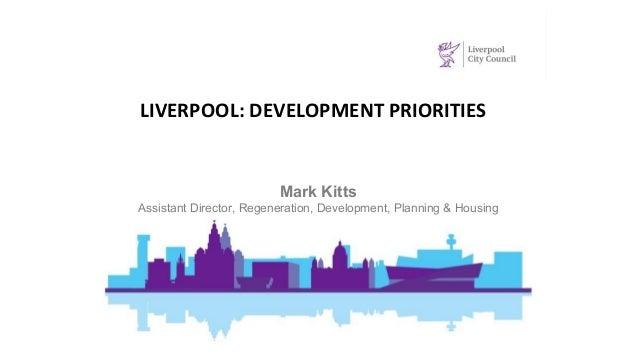 Liverpool Development Update Mark Kitts Liverpool City Council