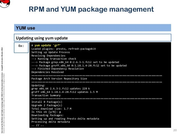 rpm package manager and yum history What is yum the yellowdog updater, modified (yum) is an open-source  command-line package-management utility for linux operating systems using the  rpm.