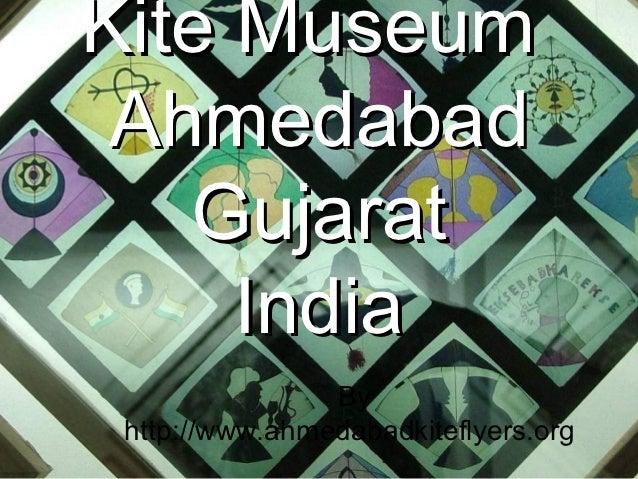 Kite Museum Ahmedabad   Gujarat     India                By http://www.ahmedabadkiteflyers.org