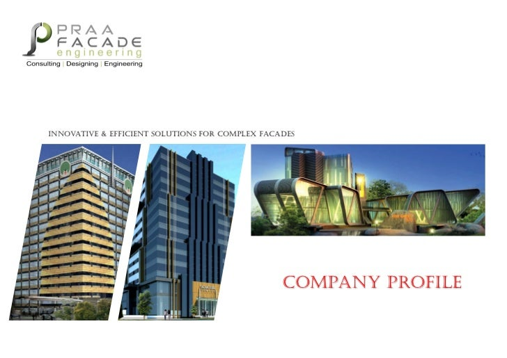 INNOVATIVE & EFFICIENT SOLUTIONS FOR COMPLEX FACADES                                                 COMPANY PROFILE