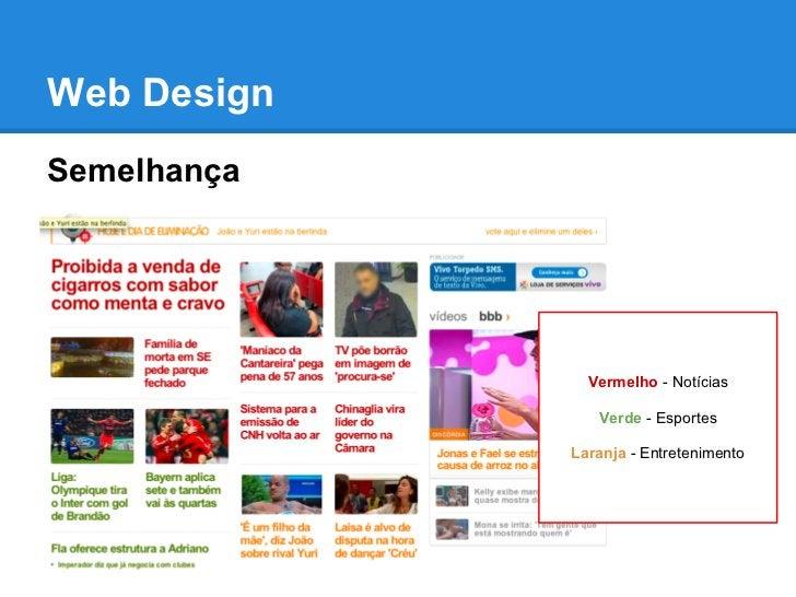 Web DesignSemelhança               Vermelho - Notícias                Verde - Esportes             Laranja - Entretenimento
