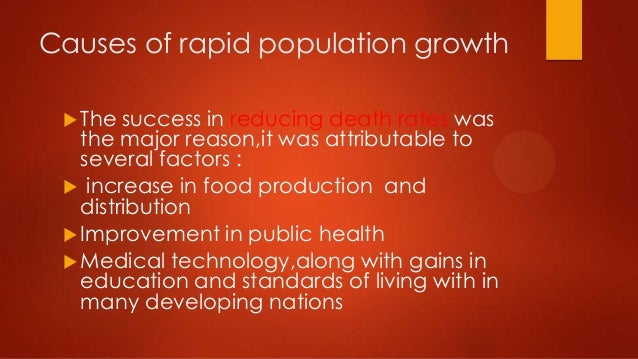 an analysis of the rapid growth of population The rapid population growth is attributed to migration from other regions in the country, with migrants seeking business and employment opportunities the population of mumbai has more than doubled since 1991, when the census showed that there were 99 million people living in the area.