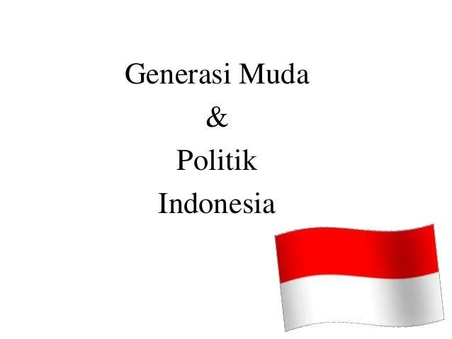 Generasi Muda & Politik Indonesia