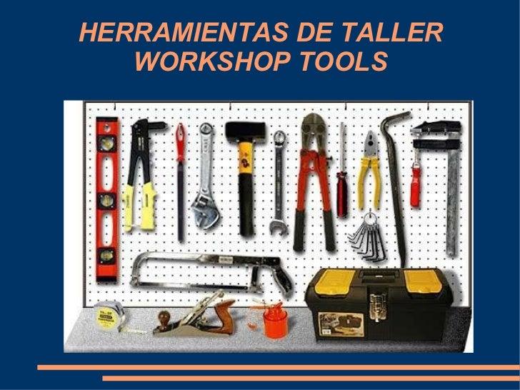 HERRAMIENTAS DE TALLER WORKSHOP TOOLS
