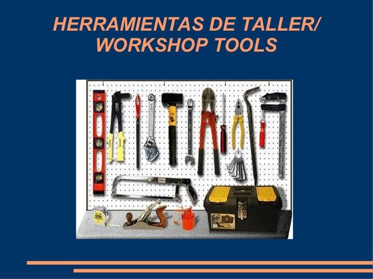 HERRAMIENTAS DE TALLER/ WORKSHOP TOOLS