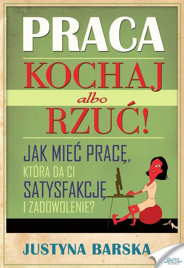 """Ten ebook zawiera darmowy fragment publikacji """"Praca. Kochaj albo                                   rzuć!""""                ..."""