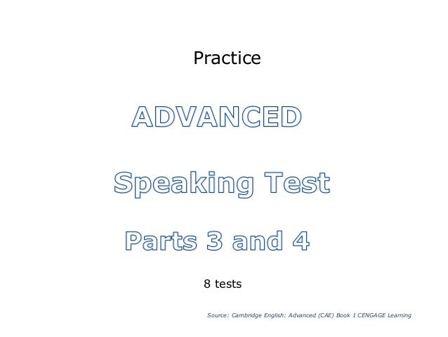 Practice  8 tests  Source: Cambridge English: Advanced (CAE) Book 1 CENGAGE Learning