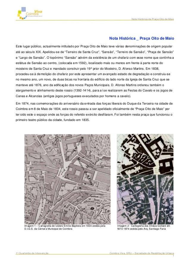 Nota Histórica da Praça Oito de Maio 1º Quarteirão de Intervenção Coimbra Viva, SRU – Sociedade de Reabilitação Urbana 1 N...
